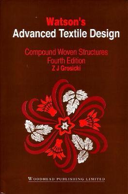 Watson's Advanced Textile Design Compound Woven Structures by Z. J. Grosicki