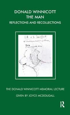 Donald Winnicott The Man Reflections and Recollections by Joyce McDougall