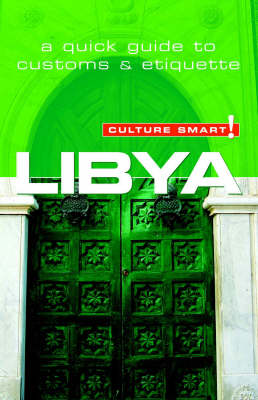 Libya - Culture Smart! The Essential Guide to Customs and Culture by Roger Jones