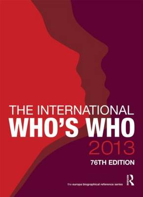 The International Who's Who 2013 by Europa Publications