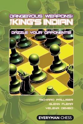 The King's Indian Dazzle Your Opponents! by Richard Palliser, Glenn Flear, Yelena Dembo