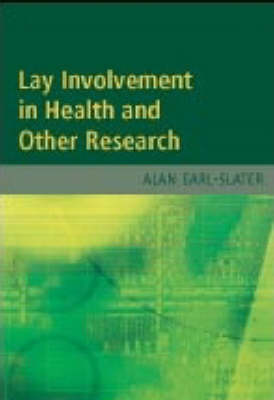 Lay Involvement in Health and Other Research by Alan Earl-Slater