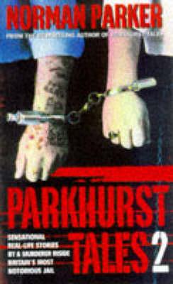 Parkhurst Tales 2 by Norman Parker