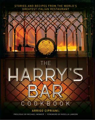 The Harry's Bar Cookbook by Arrigo Cipriani, Nigella Lawson