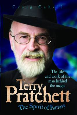 Terry Pratchett - The Spirit of Fantasy by Craig Cabell