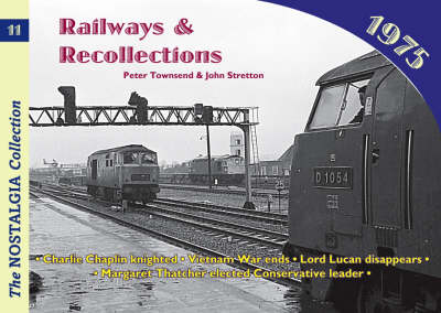 Railways and Recollections 1975 by John Stretton, Peter Townsend