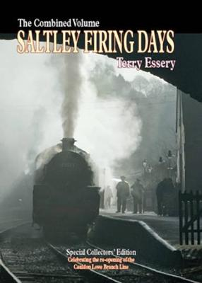 Saltley Firing Days The Combined Volume by Terry Essery