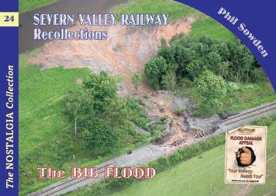 Severn Valley Railway Recollections The Big Flood by Phil Sowden
