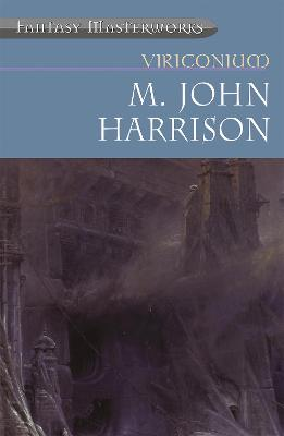 Viriconium: Pastel City , Storm of Wings , In Viriconium , Viriconium Nights by M. John Harrison