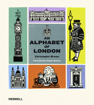 An Alphabet of London by Christopher, Esq. Brown