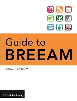 Guide to BREEAM by Stuart Barlow