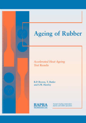 Ageing of Rubber Accelerated Heat Ageing Test Results by R.P. Brown, T. Butler, S.W. Hawley