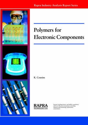 Polymers for Electronic Components by Keith Cousins