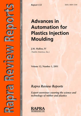 Advances in Automation for Plastics Injection Moulding by J.M. Mallon