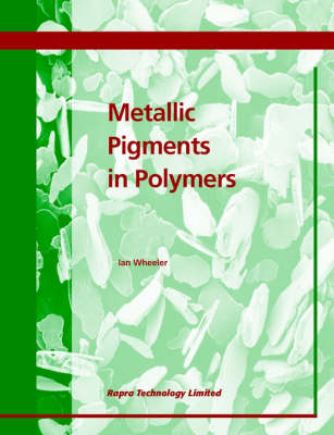 Metallic Pigments in Polymers by Ian R Wheeler