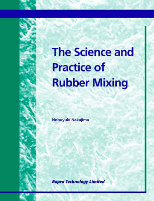 The Science and Practice of Rubber Mixing by Nobuyuki Nakajima