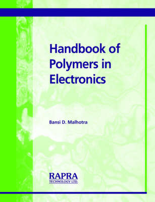 Handbook of Polymers in Electronics by Bansi Dhar Malhotra