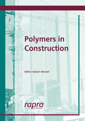Handbook of Polymers in Construction by Guneri Akovali