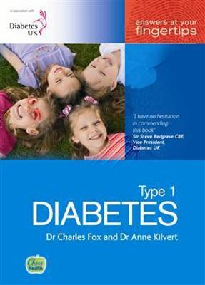 Type 1 Diabetes Answers at Your Fingertips by Charles Fox, Anne Kilvert