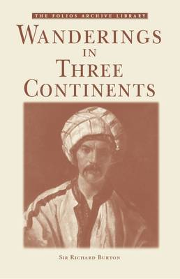 Wanderings in Three Continents by Sir Richard Francis Burton