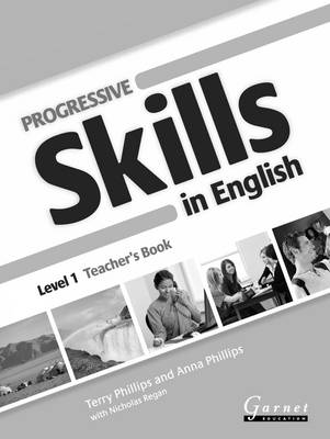 Progressive Skills in English 1 Teacher's Book by Terry Phillips, Anna Phillips, Nicholas Regan