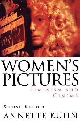 Women's Pictures Feminism and Cinema by Annette Kuhn