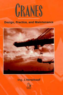 Cranes Design, Practice and Maintenance by Ing.J. Verschoof