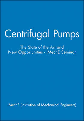 Centrifugal Pumps The State of the Art and New Opportunities - IMechE Seminar by IMechE (Institution of Mechanical Engineers)