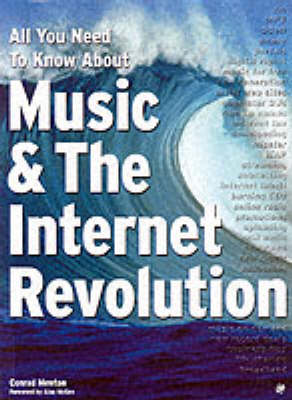 All You Need to Know About Music and the Internet Revolution by Conrad Mewton