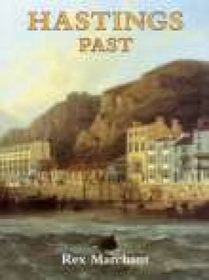 Hastings Past by Rex Marchant