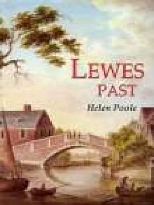 Lewes Past by Helen Poole