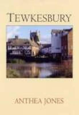 Tewkesbury by Anthea Jones