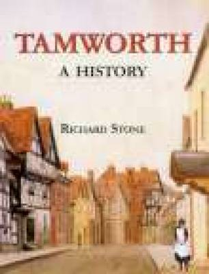 Tamworth A History by Richard Stone