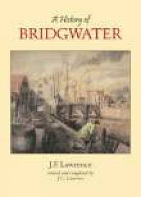 A History of Bridgwater by J.C. Lawrence