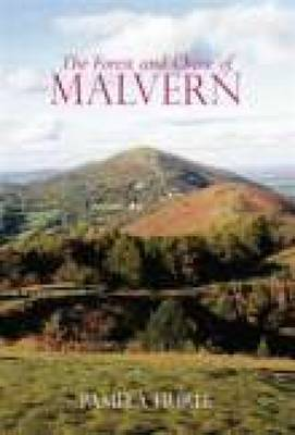 The Forest and Chase of Malvern by Pamela Hurle