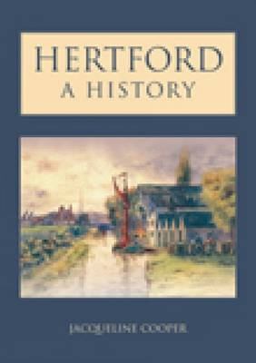 Hertford A History by Jacqueline Cooper