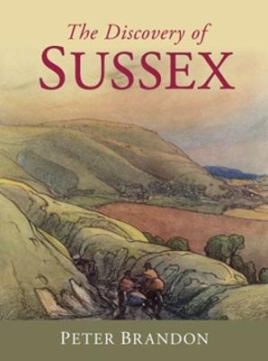 The Discovery of Sussex by Peter Brandon