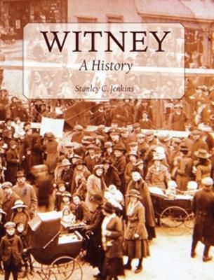 Witney A History by Stanley C. Jenkins