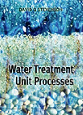 Water Treatment Unit Processes by David G. Stevenson