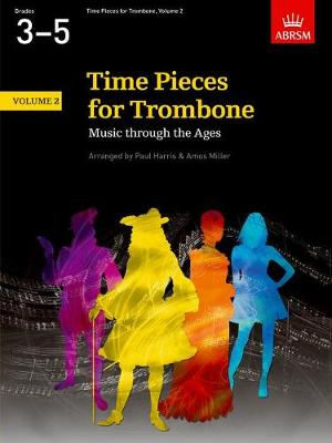 Time Pieces for Trombone, Volume 2 Music through the Ages in 2 Volumes by