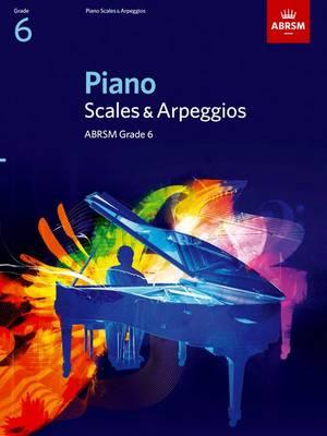 Piano Scales & Arpeggios, Grade 6 by