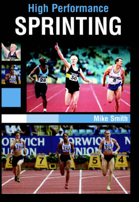 High Performance Sprinting by Mike Smith