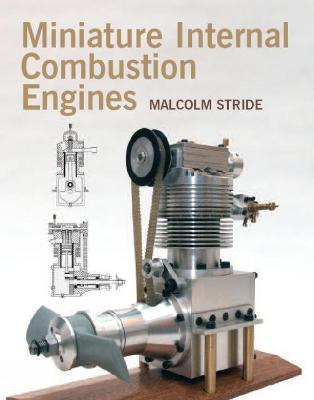Miniature Internal Combustion Engines by Malcolm Stride