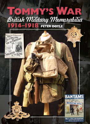 Tommy's War British Military Memorabilia, 1914-1918 by Peter Doyle
