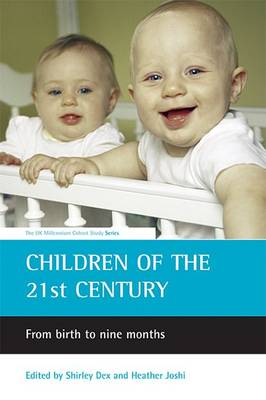 Children of the 21st century From birth to nine months by Shirley Dex