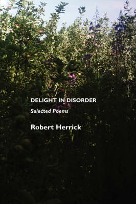 Delight in Disorder Selected Poems by Robert Herrick