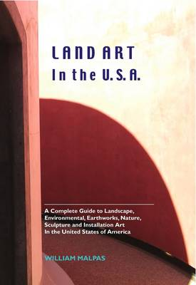Land Art in the U.S.A. by William Malpas