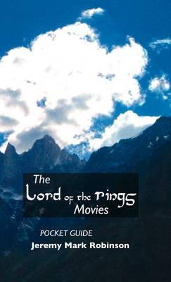 THE Lord of the Rings Movies Pocket Guide by JEREMY MARK ROBINSON