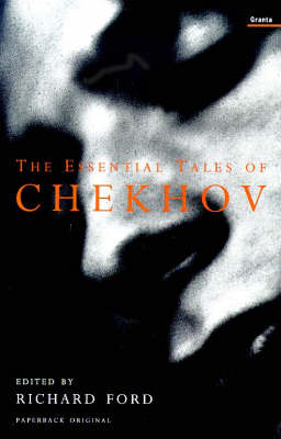 The Essential Tales of Chekhov by A.P. Chekhov