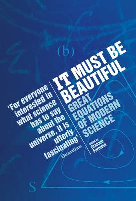 It Must be Beautiful Great Equations of Modern Science by Graham Farmelo